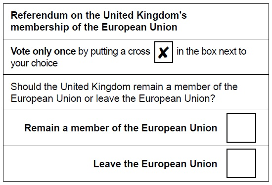 Referendum on the United Kingdom's membership of the European Union Vote only once by putting a cross in the box next to your choice Should the United Kingdom remain a member of the European Union or leave the European Union? Remain a member of the European Union BOX Leave the European Union BOX
