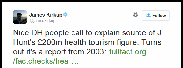 Nice DH people call to explain source of J Hunt's £200m health tourism figure. Turns out it's a report from 2003: links to Full Fact